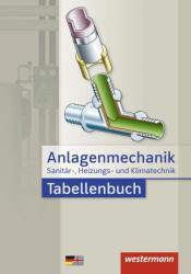 Anlagenmechanik fr Sanitr-, Heizungs- und Klimatechnik. Tabellenbuch (ISBN: 9783142350530)