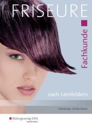 Friseure Fachkunde nach Lernfeldern. Schlerband (ISBN: 9783427212607)