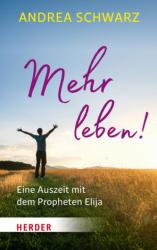 Mehr leben! (ISBN: 9783451069864)