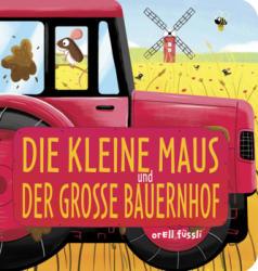 Die kleine Maus und der groe Bauernhof (ISBN: 9783280035559)