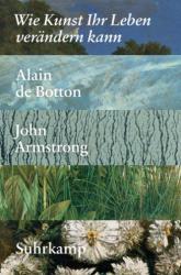 Wie Kunst Ihr Leben verndern kann (ISBN: 9783518468012)