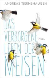 Das verborgene Leben der Meisen (ISBN: 9783458177234)