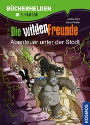 Die wilden Freunde - Abenteuer unter der Stadt (ISBN: 9783440156728)
