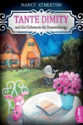 Tante Dimity und das Geheimnis des Sommerknigs (ISBN: 9783741300356)
