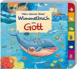 Mein kleines Bibel-Wimmelbuch von Gott (ISBN: 9783766623645)