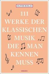 111 Werke der klassischen Musik, die man kennen muss (ISBN: 9783740802363)