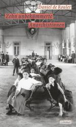 Zehn unbekmmerte Anarchistinnen (ISBN: 9783857918391)
