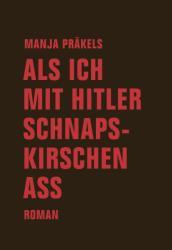 Als ich mit Hitler Schnapskirschen a (ISBN: 9783957322722)