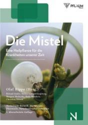 Die Mistel eine Heilpflanze unserer Zeit (ISBN: 9783790510522)