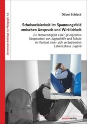 Schulsozialarbeit im Spannungsfeld zwischen Anspruch und Wirklichkeit (ISBN: 9783897334267)