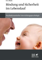Bindung und Sicherheit im Lebenslauf (ISBN: 9783608962550)