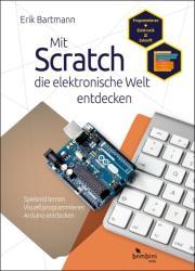 Mit Scratch die elektronische Welt entdecken (ISBN: 9783946496014)
