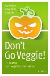 Don't Go Veggie! (ISBN: 9783777626611)