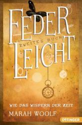 FederLeicht. Wie das Wispern der Zeit (ISBN: 9783841505293)