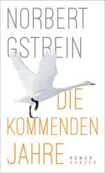 Die kommenden Jahre (ISBN: 9783446258143)