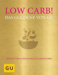 Low Carb! Das Goldene von GU (ISBN: 9783833864513)