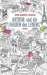 Arthur und die Farben des Lebens (ISBN: 9783570103463)