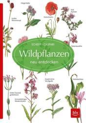 Wildpflanzen neu entdecken (ISBN: 9783835418172)