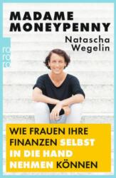 Madame Moneypenny: Wie Frauen ihre Finanzen selbst in die Hand nehmen knnen (ISBN: 9783499633744)