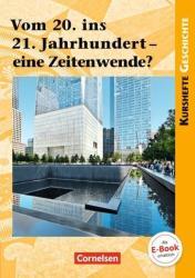 Kurshefte Geschichte: Vom 20. ins 21. Jahrhundert - eine Zeitenwende? (ISBN: 9783062300974)