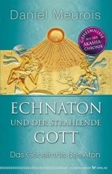 Echnaton und der Strahlende Gott (ISBN: 9783898455831)