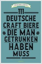 111 deutsche Craft Biere, die man getrunken haben muss (ISBN: 9783740803384)