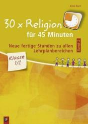 30 x Religion fr 45 Minuten - Band 2 - Klasse 1/2 (ISBN: 9783834637772)