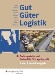 Gut - Gter - Logistik. 1. und 2. Ausbildungsjahr: Schlerband (ISBN: 9783427317067)