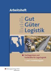 Gut - Gter - Logistik. 1. und 2. Ausbildungsjahr. Arbeitsheft (ISBN: 9783427317098)