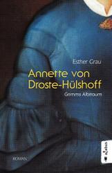 Annette von Droste-Hlshoff. Grimms Albtraum (ISBN: 9783862825776)