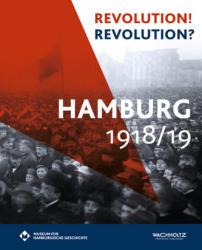 Revolution? Revolution! Hamburg 1918/19 (ISBN: 9783529052200)