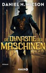 Die Dynastie der Maschinen (ISBN: 9783426521007)