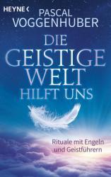 Die Geistige Welt hilft uns (ISBN: 9783453703377)