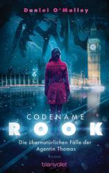 Codename Rook - Die bernatrlichen Flle der Agentin Thomas (ISBN: 9783734161810)