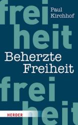 Beherzte Freiheit (ISBN: 9783451381782)