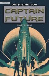 Captain Future 23: Die Rache von Captain Future (ISBN: 9783946503637)