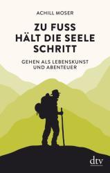 Zu Fu hlt die Seele Schritt (ISBN: 9783423349383)