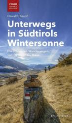 Unterwegs in Sdtirols Wintersonne (ISBN: 9783852567617)