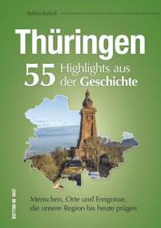 Thringen. 55 Highlights aus der Geschichte (ISBN: 9783954009435)