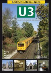 Berliner U-Bahn-Linien: U3 - Die Wilmersdorf-Dahlemer Schnellbahn (ISBN: 9783936573565)
