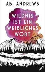 Wildnis ist ein weibliches Wort (ISBN: 9783455004182)