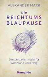 Die Reichtumsblaupause (ISBN: 9783956280269)