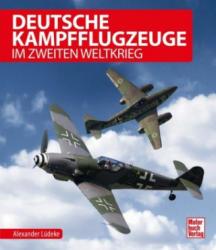 Deutsche Kampfflugzeuge im Zweiten Weltkrieg - Alexander Ludeke (ISBN: 9783613040953)