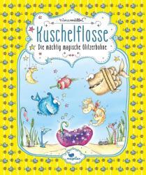 Kuschelflosse - Die mchtig magische Glitzerbohne - Band 4 (ISBN: 9783734828294)