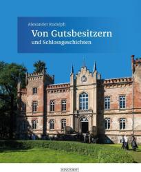 Von Gutsbesitzern und Schlossgeschichten (ISBN: 9783356020793)