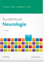 Kurzlehrbuch Neurologie - Andreas Bender, Berend Feddersen, Gunther Fesl, Jan Rémi (ISBN: 9783437411656)