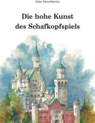 Die hohe Kunst des Schafkopfspiels (ISBN: 9783945296615)