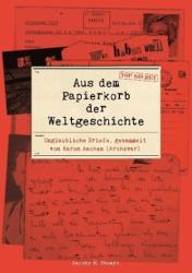 Aus dem Papierkorb der Weltgeschichte (ISBN: 9783946593973)