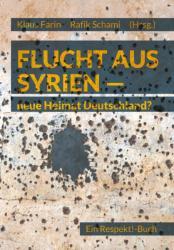 Flucht aus Syrien - neue Heimat Deutschland? (ISBN: 9783945398807)
