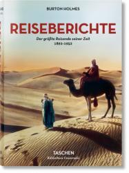 Burton Holmes. Reiseberichte. Der grte Reisende seiner Zeit (ISBN: 9783836557771)